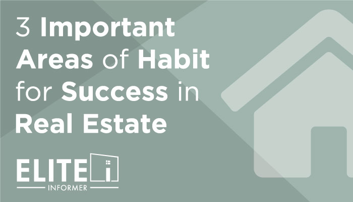 Agent Infographic - 3 Important Areas of Habit for Success in Real Estate