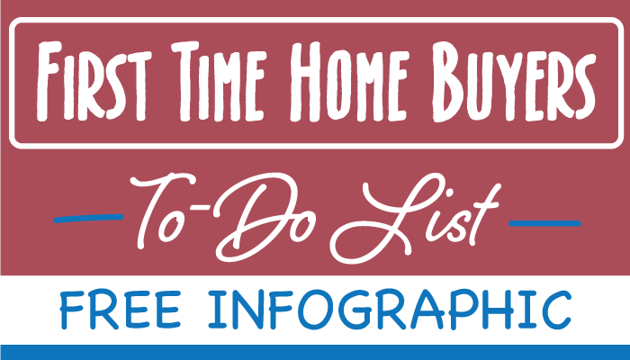 FREE Infographic - First Time Home Buyers To-Do List